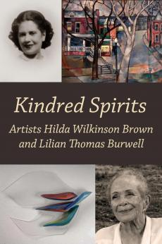Kindred Spirits: Artists Hilda Wilkinson Brown and Lilian Thomas Burwell: show-poster2x3
