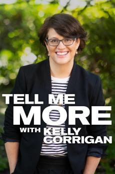 Tell Me More with Kelly Corrigan: show-poster2x3