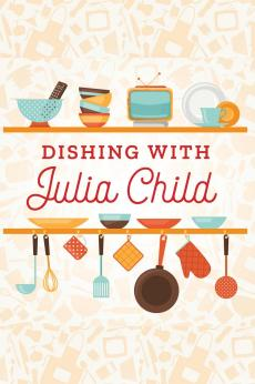 Dishing with Julia Child: show-poster2x3