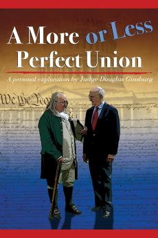A More or Less Perfect Union, A Personal Exploration by Judge Douglas Ginsburg: show-poster2x3
