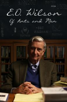 E.O. Wilson - Of Ants And Men: show-poster2x3