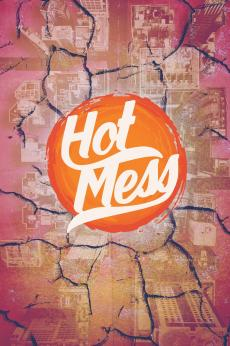 Hot Mess: show-poster2x3